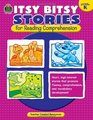 Itsy Bitsy Stories for Reading Comprehension Grd K