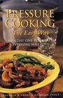Pressure Cooking the Easy Way  Healthy One-Pot Meals Everyone Will Love
