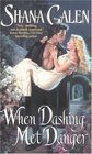 When Dashing Met Danger (Regency Spies, Bk 1)