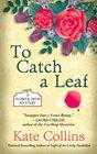 To Catch a Leaf