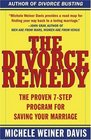 The Divorce Remedy The Proven 7-Step Program for Saving Your Marriage