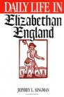 Daily Life in Elizabethan England (The Greenwood Press Daily Life Through History Series)