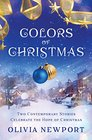 Colors of Christmas Two Contemporary Stories Celebrate the Hope of Christmas
