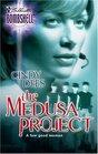 The Medusa Project (Medusa Project, Bk 1) (Silhouette Bombshell, No 31)