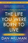 The Life You Were Born to Live  A Guide to Finding Your Life Purpose