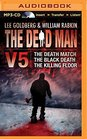 The Dead Man Vol 5 The Death Match The Black Death and The Killing Floor