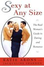 SEXY AT ANY SIZE : The Real Woman's Guide To Dating and Romance