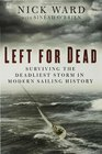 Left for Dead The Untold Story of the Greatest Disaster in Modern Sailing History