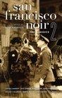 San Francisco Noir 2: The Classics (Akashic Noir) (v. 2)