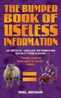 The Bumper Book of Useless Information An Official Useless Information Society Publication