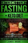 Intermittent Fasting  Keto Diet Ketogenic Meal Plans For Intermittent Fasting The Ultimate Fat Burning Combination