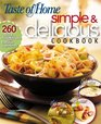 Simple  Delicious Cookbook 260 Quick Easy Recipes Ready in 10 20 or 30 Minutes