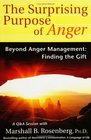 The Surprising Purpose of Anger : Beyond Anger Management: Finding the Gift (Nonviolent Communication Guides)