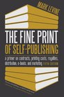 The Fine Print of SelfPublishing Fifth Edition A Primer on Contracts Printing Costs Royalties Distribution EBooks and Marketing