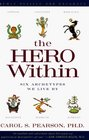The Hero Within Six Archetypes We Live By
