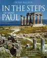 In the Steps of Saint Paul An Illustrated Guide to Paul's Journeys