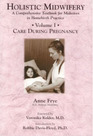 Holistic Midwifery  Care During Pregnancy Vol 1