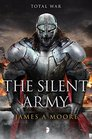 The Silent Army Seven Forges Book IV