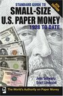 Standard Guide to Small Size U S Paper Money 1928 to Date