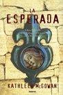 La Esperada/ the Expected One