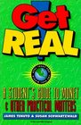 Get Real A Student's Guide To Money A Student's Guide To Money And Other Practical Matters