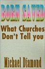 Born Saved What Churches Don't Tell You