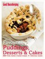 Favourite Puddings Desserts  Cakes 250 Tried Tested Trusted Recipes by Good Housekeeping