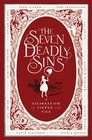 The Seven Deadly Sins A Celebration of Virtue and Vice