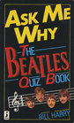 Ask Me Why The Beatles Quiz Book