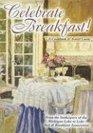 Celebrate Breakfast!: A Cookbook & Travel Guide