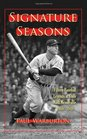 Signature Seasons Fifteen Baseball Legends at Their Most Memorable 1908-1949