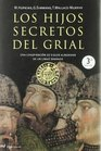 Los hijos secretos del grial/ The Secret Kids of the Grail Una Conspiracion De Siglos Alrededor De Un Linaje Sagrado