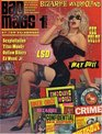 Bad Mags Volume 1: The Strangest, Sleaziest, and Most Unusual Periodicals Ever Published!