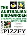 The Australian Bird-Garden Creating Havens for Native Birds