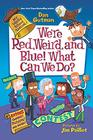 My Weird School Special Were Red Weird and Blue What Can We Do