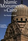 Islamic Monuments in Cairo The Practical Guide