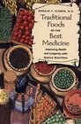 Traditional Foods Are Your Best Medicine : Improving Health and Longevity with Native Nutrition