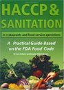 HACCP  Sanitation in Restaurants and Food Service Operations A Practical Guide Based on the USDA Food Code