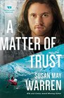 A Matter of Trust (Montana Rescue, Bk 3)