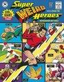 Super Weird HeroesOutrageous But Real