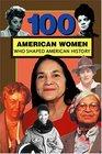 100 American Women Who Shaped American History