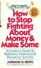 How to Stop Fighting About Money and Make Some A Couple's Guide to Personal Harmony  Financial Success