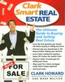 Clark Smart Real Estate The Ultimate Guide to Buying and Selling Real Estate