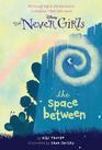 The Space Between (Never Girls, Bk 2)