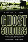 Ghost Soldiers The Astonishing Story of One of Wartime's Greatest Escapes