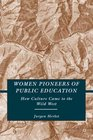 Women Pioneers of Public Education How Culture Came to the Wild West