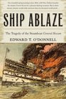 Ship Ablaze : The Tragedy of the Steamboat General Slocum