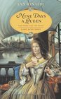 Nine Days a Queen : The Short Life and Reign of Lady Jane Grey