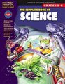 The Complete Book Of Science Grades 5-6