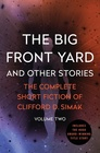 The Big Front Yard: And Other Stories (The Complete Short Fiction of Clifford D. Simak)